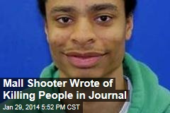 Mall Shooter Wrote of Killing People in Journal