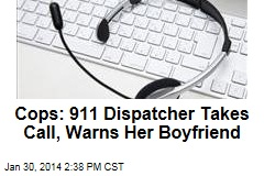 Cops: 911 Dispatcher Takes Call, Warns Her Boyfriend