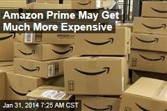 Amazon Prime May Get Much More Expensive