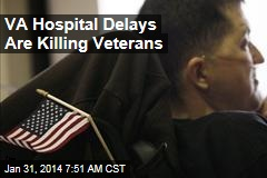 VA Hospital Delays Are Killing Veterans