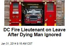 DC Fire Lieutenant on Leave After Dying Man Ignored