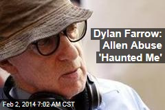 Dylan Farrow: Allen Abuse 'Haunted Me'