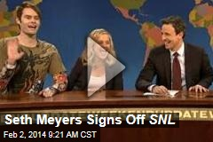 Seth Meyers Signs Off SNL