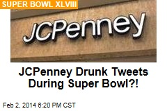 JC Penney Drunk Tweets During Super Bowl?!