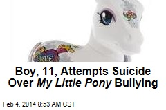 Boy, 11, Bullied Over My Little Pony , Attempts Suicide