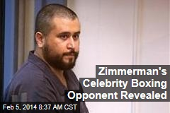 Zimmerman's Celebrity Boxing Opponent Revealed