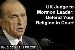 UK Judge to Mormon Leader: Defend Your Religion in Court