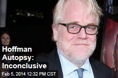 Hoffman Autopsy: Inconclusive