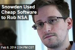 Snowden Used Cheap Software to Rob NSA