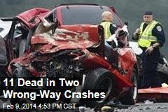 11 Dead in Two Wrong-Way Crashes