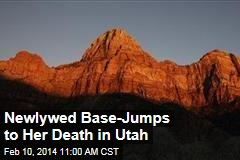 Newlywed Base-Jumps to Her Death in Utah