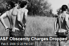 A&F Obscenity Charges Dropped