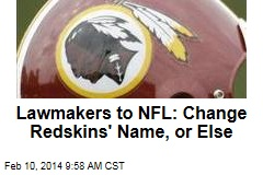 Lawmakers to NFL: Change Redskins' Name, or Else