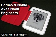 Barnes & Noble Axes Nook Engineers