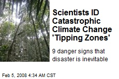 Scientists ID Catastrophic Climate Change 'Tipping Zones'