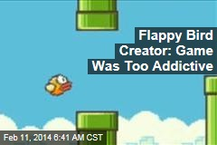 Flappy Bird Creator: Game Was Too Addictive