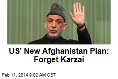 US' New Afghanistan Plan: Forget Karzai