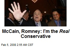 McCain, Romney: I'm the Real Conservative