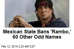 Mexican State Bans 'Rambo,' 60 Other Odd Names