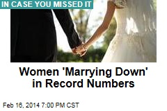 Women 'Marrying Down' in Record Numbers