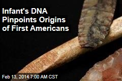 Infant's DNA Pinpoints Origins of First Americans