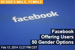 Facebook Offering Users 50 Gender Options