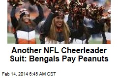 Another NFL Cheerleader Suit: Bengals Pay Peanuts