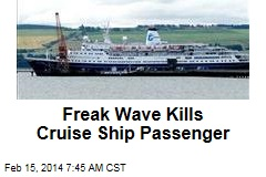 Freak Wave Kills Cruise Ship Passenger