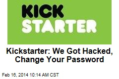 Kickstarter: We Got Hacked, Change Your Password