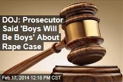 DOJ: Prosecutor Said 'Boys Will Be Boys' About Rape Case