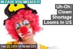 Uh-Oh: Clown Shortage Looms in US