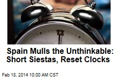 Spain Mulls the Unthinkable: Short Siestas, Reset Clocks
