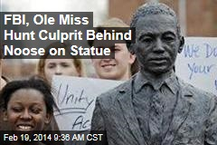 FBI, Ole Miss Hunt Culprit Behind Noose on Statue