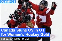 Canada Stuns US in OT for Women's Hockey Gold