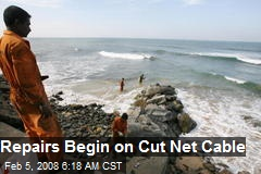 Repairs Begin on Cut Net Cable
