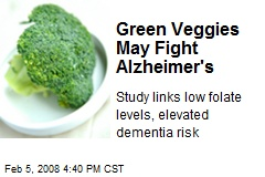 Green Veggies May Fight Alzheimer's