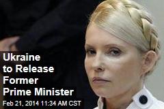 Ukraine to Release Former Prime Minister