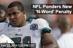 NFL Ponders New 'N-Word' Penalty