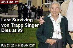 Last Surviving von Trapp Singer Dies at 99