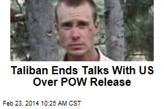 Taliban Ends Talks With US Over POW Release