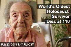 World's Oldest Holocaust Survivor Dies at 110