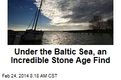 Under the Baltic Sea, an incredible Stone Age find