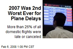 2007 Was 2nd Worst Ever for Plane Delays