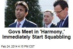 Govs Meet in 'Harmony,' Immediately Start Squabbling