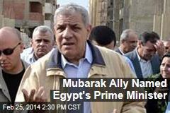 Mubarak Ally Named Egypt's Prime Minister