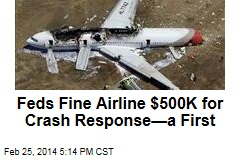 Feds Fine Airline $500K for Crash Response—a First