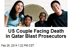 US Couple Facing Death in Qatar Blast Prosecutors