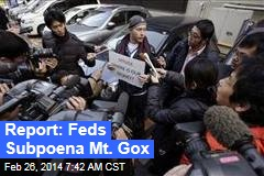 Feds Subpoena Mt. Gox: Report