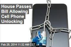 House Passes Bill Allowing Cell Phone Unlocking