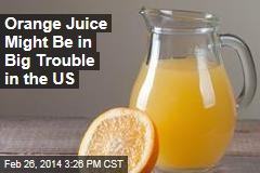 Orange Juice Might Be in Big Trouble in the US